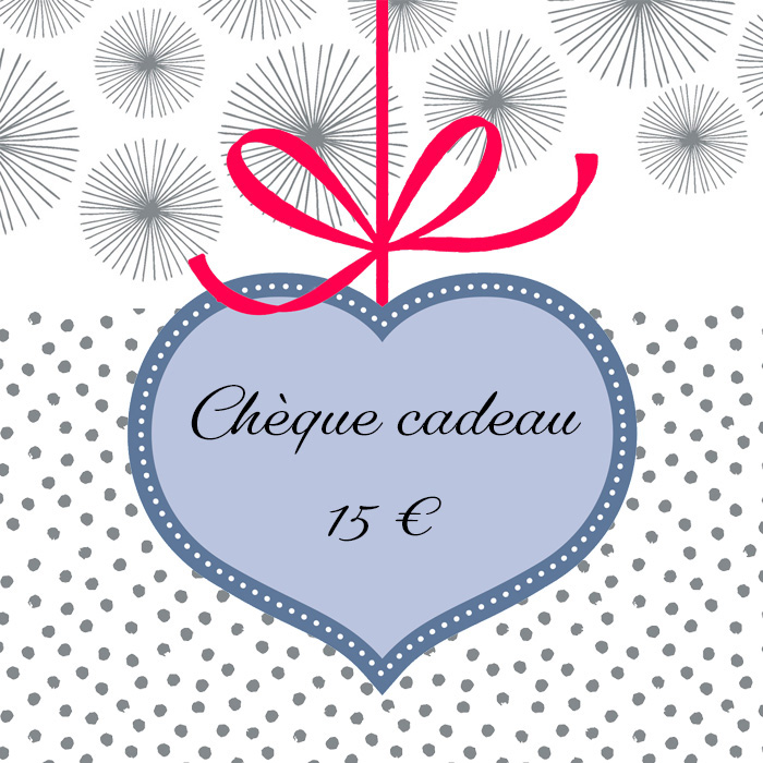 Cliquez ici pour commander un chèque cadeau de 15 euros
